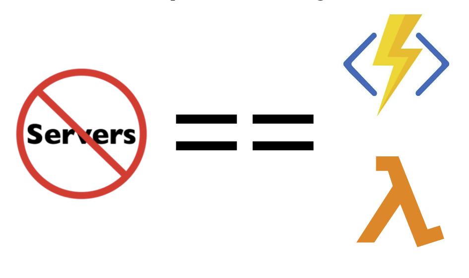 Serverless == Lambda/Function